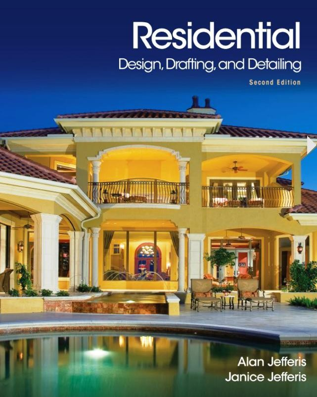 Residential Design, Drafting, and Detailing, 2nd. Edition: New Book Featuring a Custom Home by Denise Ward Interior Design on the Cover